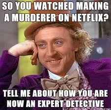 Murderer Meme - making a murderer is he guilty meme on imgur