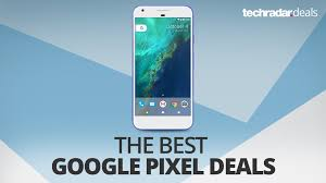 best phone deals on black friday the best google pixel and pixel xl deals in october 2017 techradar