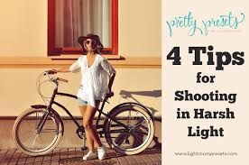 Harsh Lighting 4 Tips For Shooting In Harsh Light U2013 Pretty Presets For Lightroom
