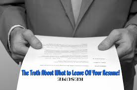 professional resume writing tips oif resume free resume example and writing download resume tips the truth about what to leave off your resume professional