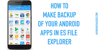 make an android app how to make backup of your android apps in es file explorer