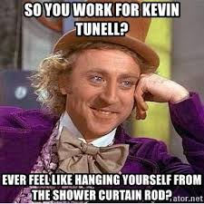 Shower Rod Meme - so you work for kevin tunell ever feel like hanging yourself from