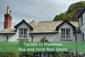 tactics to maximize buy and hold real estate modest money