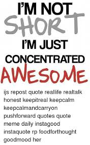 i m not i m concentrated awesome i m not i m just concentrated awesome ijs repost quote reallife