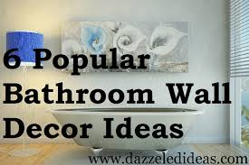 decorating ideas for bathroom walls ideal 6 bathroom wall decor ideas in wall decor ideas 24061