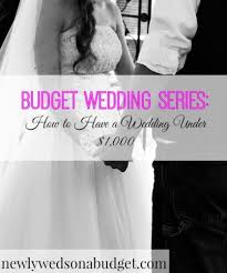 How Much To Give At A Wedding How To Have A Wedding Under 1 000 Newlyweds On A Budget