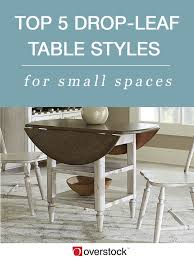 Drop Leaf Dining Table For Small Spaces Top 5 Drop Leaf Styles For Small Spaces Overstock Com
