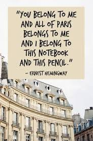 9 Quotes About Paris That Will Make You Want To Live In The City