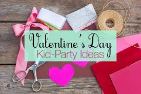 kid valentines s day kid party ideas mrs kathy king