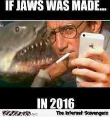 Made Meme - if jaws was made in 2016 funny meme pmslweb