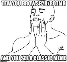 Right In The Feels Meme - when the old memes return just right imgflip