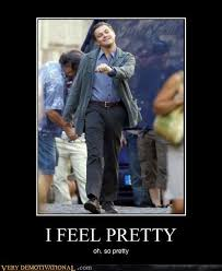 Leonardo Dicaprio Walking Meme - i feel pretty very demotivational demotivational posters very