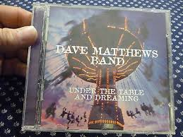 under the table and dreaming dave matthews band under the table and dreaming cd alex gartenfeld