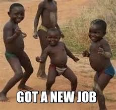 New Job Meme - meme maker got a new job
