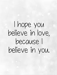 i you believe in because i believe in you picture quotes