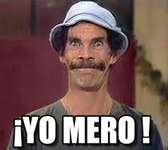 Memes Yo - yo mero don ramon feliz meme on memegen
