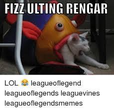 Leagueoflegends Meme - 25 best memes about rengar rengar memes