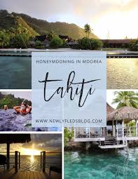 the perfect honeymoon moorea tahiti tropical and secluded with