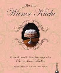 wiener k che die alte wiener küche 105 traditionelle familienrezepte der