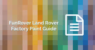 funrover land rover factory paint guide funrover land rover
