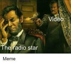 Radio Meme - shartsicle video the radio star meme on me me