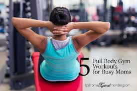 is planet fitness open on thanksgiving 5 full body gym workouts for busy moms tips from a typical mom