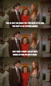 That 70s Show Meme - kitty remembers how donna used to sit on eric s head when they