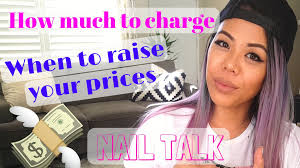 nail service prices how much to charge when to raise your