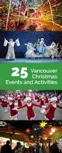 25 vancouver christmas events and activities a life well