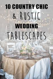 10 country chic u0026 rustic wedding tablescapes