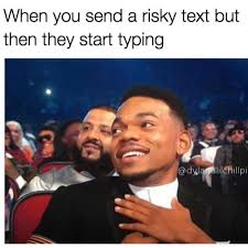 Typing Meme - dopl3r com memes when you send a risky text but then they
