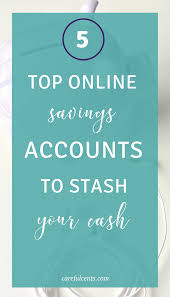 the 5 best online savings accounts to put your money in careful