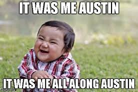 Austin Meme - who watch wrestling well understand this meme imgflip