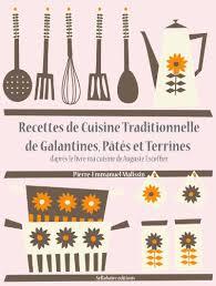 livre de cuisine traditionnelle recettes de cuisine traditionnelle de galantines pâtés et terrines