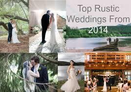 Rustic Weddings Top Rustic Weddings From 2014 Rustic Wedding Chic