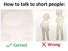Short People Meme - how to talk to short people template how to talk to short people