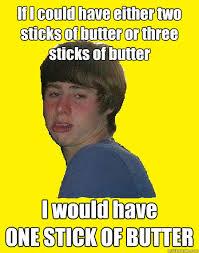 Butter Meme - funny for butter meme funny www funnyton com