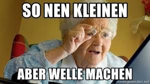 Grandma Finds The Internet Meme - so nen kleinen aber welle machen grandma finds the internet meme