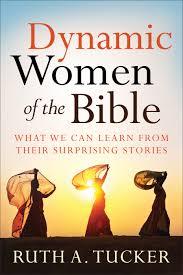 dynamic women of the bible baker publishing group