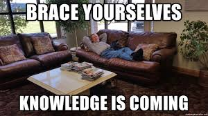 Brace Yourselves Meme Generator - brace yourselves knowledge is coming retired dave meme generator