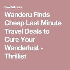 best 25 last minute travel ideas on last minute