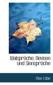 sinnsprüche 9781110979578 walsprüche devisen und sinnsprüche german edition