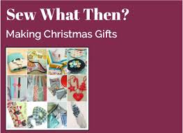 cancelled sew what then making christmas gifts the forum