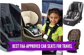 Most Comfortable Infant Car Seat Best Faa Approved Car Seats Have Baby Will Travel