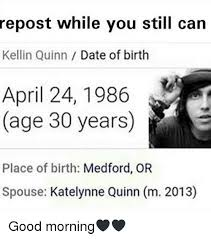 Kellin Quinn Meme - repost while you still can kellin quinn date of birth april 24