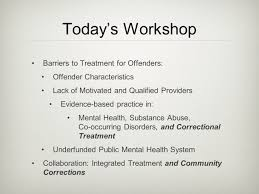 treating ex offenders barriers to treatment ppt video online