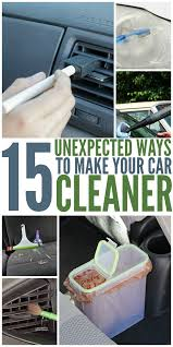 15 unexpected ways to make your car cleaner cars cleaning and