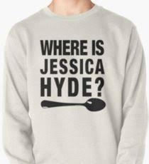 where is jessica hyde sweatshirts u0026 hoodies redbubble