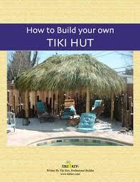 Tiki Hut Material How To Build Your Own Tiki Bar By Tikikev