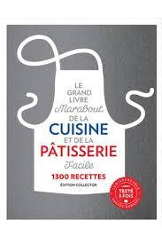 le grand livre de cuisine livre de cuisine marabout grand livre cuisine et patisserie facile